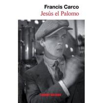 Jesus El Palomo; Francis Carco Envío Gratis