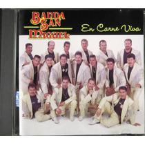 Banda San Miguel - En Carne Viva
