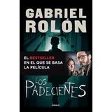 Los Padecientes Libro Pelicula - Gabriel Rolon - Planeta