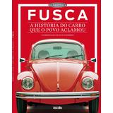 Fusca - A História Do Carro Que O Povo Aclamou