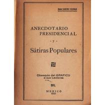 Anecdotario Presidencial Y Sátiras Populares - México 1931
