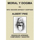 Libro Digital Masoneria Aprendiz Moral Y Dogma Albert Pike