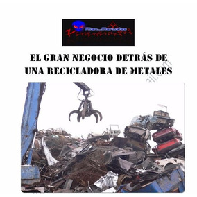 Gana Dinero Comprando Chatarra, Reciclar Negocio, Guia Curso
