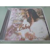 Ana Gabriel / 30 Grandes Exitos / Una Voz Para Tu Corazon /