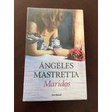 Maridos / Ángeles Mastretta
