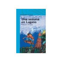 Una Semana En Lugano (infantil Azul 12 Años); F Envío Gratis