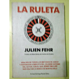 La Ruleta Julien Fehr