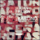 Karcino. Tratado De Palindromia - Juan Filloy