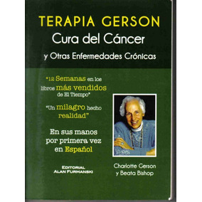 Terapia Gerson - Metodo Para La Cura Del Cancer Digital