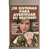 ¡10 Sistemas Para Averiguar Su Destino!. Tarot. 929