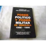Poder Politico Y Militar En Venezuela Jose Machillanda Pinto