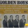Golden Boys 1968 Quero Lhe Dizer Cantando Compacto