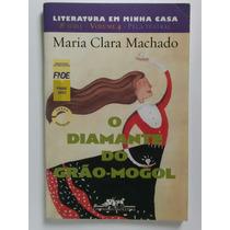 O Diamante Do Grão-mogol Maria Clara Machado