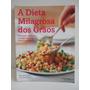 Livro A Dieta Milagrosa Dos Grãos Lisa Hark Darwin Deen