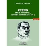 Perón T. 2 Exilio Resistencia Retorno Y Muerte - Colihue