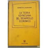 La Teoria Keynesiana Del Desarrollo Economico,kurihara-libro