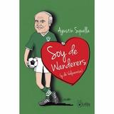 Libro De Soy De Wanderers (y De Valparaíso), Agustín Squella