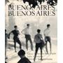Julio Cortazar Buenos Aires Buenos Aires - S Facio A D Amico