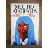 Livro Meu Tio Atahualpa Paulo De Carvalho Neto Ed Salamandra
