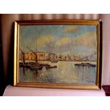 Antiguo Gran Cuadro Pintura Oleo Sobre Tela Marina Puerto