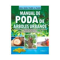 Manual De Poda De Arboles Urbanos Lesur Trillas Ja44441