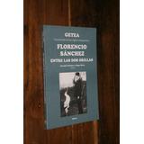 Florencio Sanchez Entre Las Dos Orillas - Getea Pellettieri