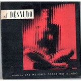 El Desnudo. Las Mejores Fotos Del Mundo. Fotocámara.