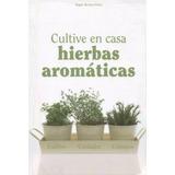 Cultive En Casa Hierbas Aromaticas