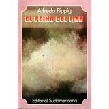 La Reina Del Mar. Relatos Marineros. Alfredo Pipig