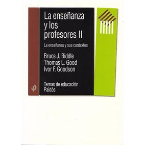 La Enseñanza Y Los Profesores 2 - Bruce Biddle | [lea]