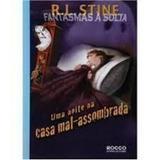 Livro Uma Noite Na Casa Mal-assombrada R. L. Stine