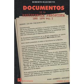 Baschetti - Documentos Resistencia Peronista 1955-1970 - 2 T