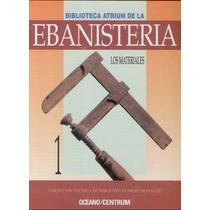 Biblioteca Atrium De La Ebanisteria - Tomo 1 Digital