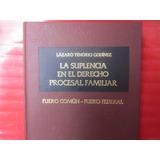 Libro D/derecho-la Suplencia En El Derecho Procesal Familiar