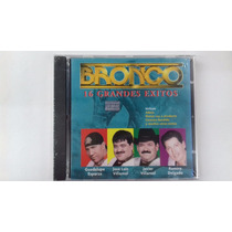 Bronco 16 Grandes Exitos De... Cd