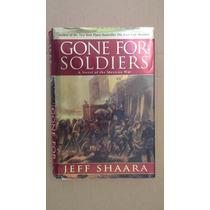 Gone For Soldiers, Mexican War, Jeff Shaara, En Ingles