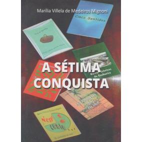 A Sétima Conquista - Livro - Marília Villela De Medeiros