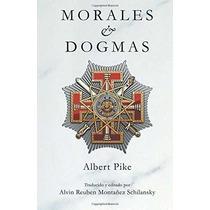 Libro Morales & Dogmas: El Verdadero Significado De La Mason