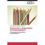 Evaluación Y Diagnóstico Psicopedagógico; Matam Envío Gratis