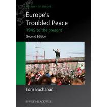 Europe`s Troubled Peace; Buchanan, Tom Envío Gratis