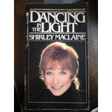 Dancing In The Light - Shirley Maclaine Libro En Ingles