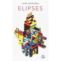 Elipses; Juan Mayorga Envío Gratis