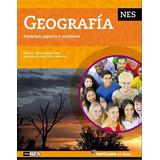 Geografia - Nes - Sociedad , Espacio Y Ambiente - Santillana