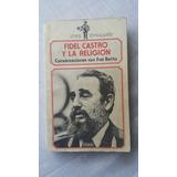 Fidel Castro Y La Religión De Frei Betto