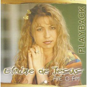 Cd Elaine De Jesus Até O Fim ( Playback )