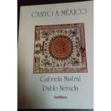 Canto A México Gabriela Mistral Pablo Neruda
