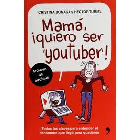 Libro Mama Quiero Ser Youtuber