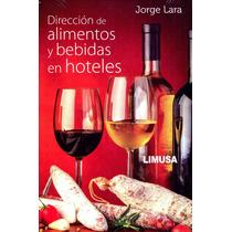 Direccion De Alimentos Y Bebidas En Hoteles - Jorge Jara / L
