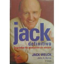 Jack Definitivo, Os Segredos Do Executivo Do Século - Welch