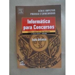 Livro Informática Para Concursos 3ª Edição João Antonio